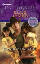 Cowboy Brigade ebook by Elle James