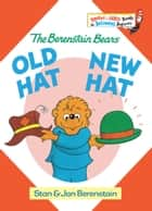 Old Hat New Hat ebook by Stan Berenstain, Jan Berenstain