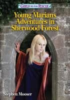 Girls to the Rescue: Young Marian's Adventures in Sherwood Forest ebook by Stephen Mooser, Bruce Lansky