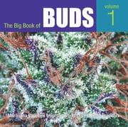 The Big Book of Buds - Marijuana Varieties from the World's Great Seed Breeders ebook by Ed Rosenthal