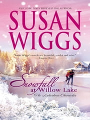 Snowfall at Willow Lake - Lakeshore Chronicles Book 4 ebook by Susan Wiggs