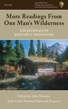More Readings From One Man's Wilderness - The Journals of Richard L. Proenneke ebook by John Branson