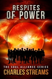 Respites of Power - The Soul Alliance, #1 ebook by Charles Streams