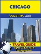 Chicago Travel Guide (Quick Trips Series) - Sights, Culture, Food, Shopping & Fun ebook by Jody Swift