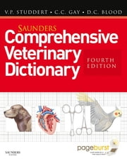 Saunders Comprehensive Veterinary Dictionary E-Book ebook by Virginia P. Studdert, BSc DVM Hon DVSc, Clive C. Gay,...