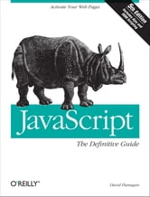JavaScript: The Definitive Guide - The Definitive Guide ebook by David Flanagan