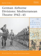 German Airborne Divisions - Mediterranean Theatre 1942?45 ebook by Bruce Quarrie