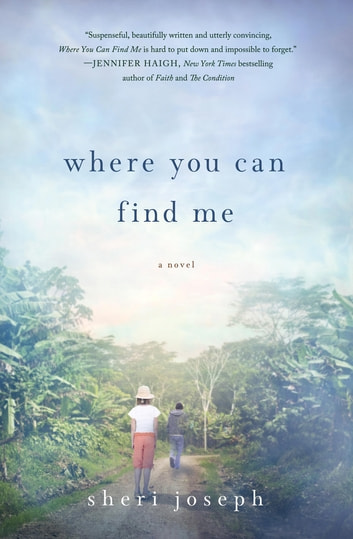 Where You Can Find Me - A Novel ebook by Sheri Joseph