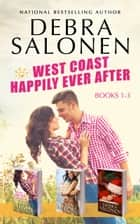 West Coast Happily-Ever-After Series: Books 1-3 (Her Forever Cowboy, Never Say Never, Caleb's Christmas Wish) ebook by Debra Salonen