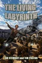 The Living Labyrinth ebook by Ian Stewart, Tim Poston