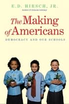 The Making of Americans ebook by E. D. Hirsch Jr.