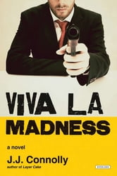 Viva La Madness ebook by JJ Connolly
