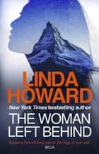 The Woman Left Behind ebook by Linda Howard