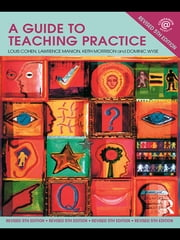 A Guide to Teaching Practice - 5th Edition ebook by Louis Cohen,Lawrence Manion,Keith Morrison,Dominic Wyse