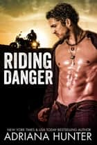 Riding Danger (BBW Biker Romance) ebook by Adriana Hunter