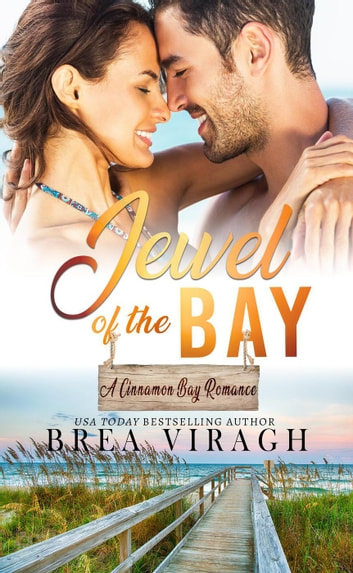 Jewel of the Bay - A Cinnamon Bay Romance, #4 ebook by Brea Viragh
