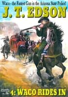 Waco 4: Waco Rides In ebook by J.T. Edson