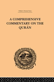 A Comprehensive Commentary on the Quran - Comprising Sale's Translation and Preliminary Discourse: Volume III ebook by E.M. Wherry