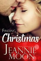 Finding Christmas ebook by Jeannie Moon