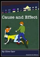 Cause and Effect ebook by Clive Carr