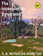 The Inosculation Syndrome ebook by David.  B. Reynolds-Moreton
