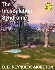 The Inosculation Syndrome ebook by D.B. Reynolds-Moreton