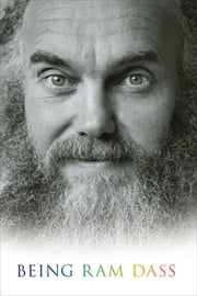 Being Ram Dass ebook by Ram Dass, Rameshwar Das, Anne Lamott