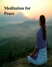 Meditation for Peace ebook by V.T.