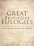 Great Australian Eulogies ebook by Richard Walsh