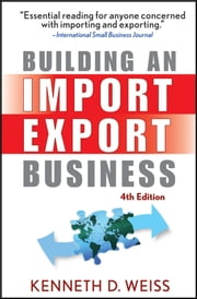 Building an Import / Export Business ebook by Kenneth D. Weiss