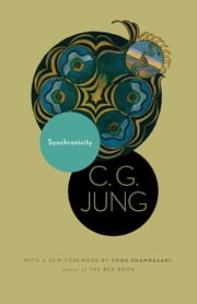 Synchronicity - An Acausal Connecting Principle. (From Vol. 8. of the Collected Works of C. G. Jung) (New in Paper) ebook by C. G. Jung, R. F.C. Hull, Sonu Shamdasani