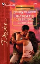 Man Beneath the Uniform ebook by Maureen Child