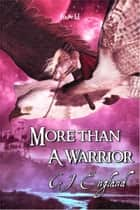More Than A Warrior ebook by CJ England
