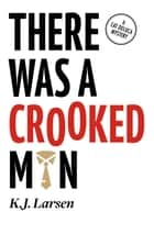 There Was a Crooked Man ebook by KJ Larsen