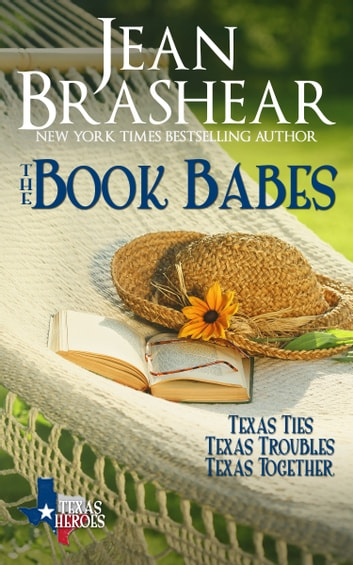 The Book Babes Boxed Set - The Book Babes Trilogy (Texas Ties/Texas Troubles/Texas Together) ebook by Jean Brashear
