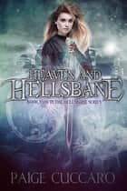 Heaven and Hellsbane ebook by Paige Cuccaro