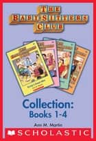 Babysitter's Club Collection (Books 1-4) ebook by Ann M. Martin