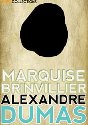 Marquise Brinvillier ebook by Alexandre Dumas
