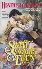 Sweet Savage Eden ebook by Heather Graham