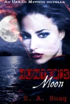 Hunter's Moon - An Urban Mythos Novella ebook by S. A. Hoag