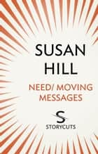 Need / Moving Messages (Storycuts) ebook by Susan Hill