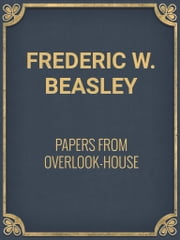 Papers from Overlook-House ebook by Frederic W. Beasley