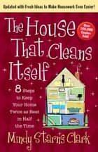 The House That Cleans Itself ebook by Mindy Starns Clark