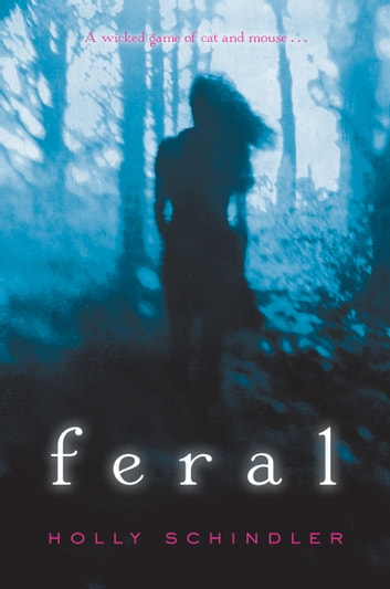 Feral ebook by Holly Schindler