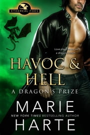 Havoc & Hell - A Dragon's Prize ebook by Marie Harte