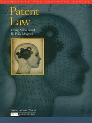 Patent Law (Concepts and Insights Series) ebook by Craig Nard, R. Wagner