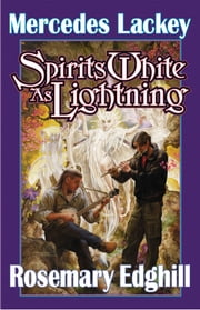 Spirits White as Lightning ebook by Mercedes Lackey,Rosemary Edghill