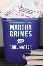 Foul Matter eBook by Martha Grimes