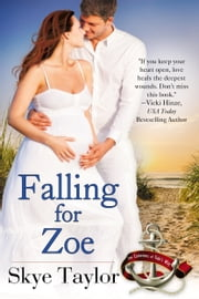 Falling for Zoe ebook by Skye Taylor