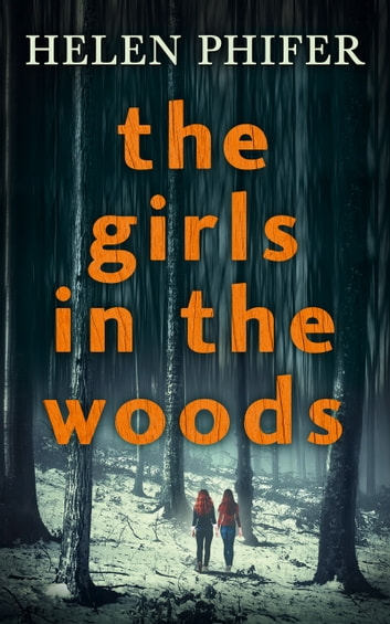 The Girls In The Woods (The Annie Graham crime series, Book 5) ebook by Helen Phifer